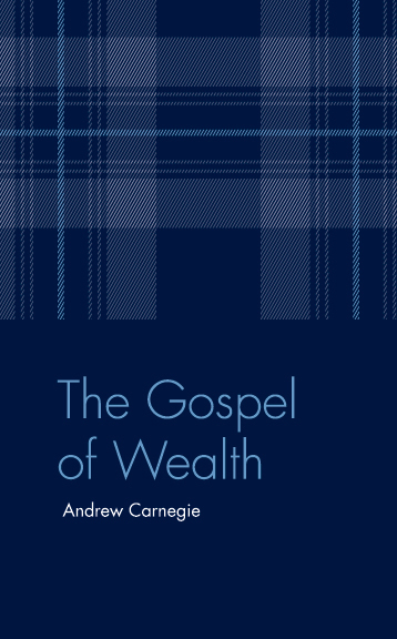 The Gospel of Wealth | Carnegie Corporation of New York