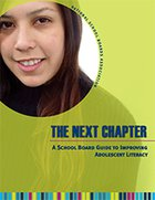 The Next Chapter: A School Board Guide to Improving Adolescent Literacy