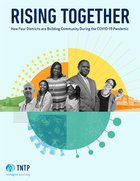 Rising Together: How Four Districts are Building Community During the COVID-19 Pandemic