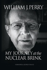 William Perry at the Nuclear Brink