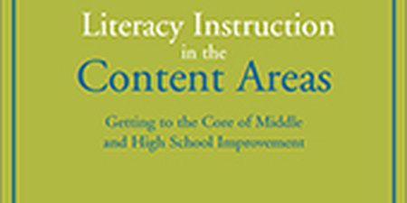 Literacy Instruction in the Content Areas: Getting to the Core of Middle and High School Improvement