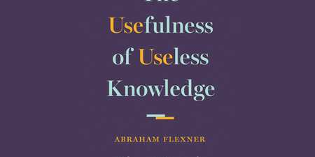 The Case for Useless Knowledge