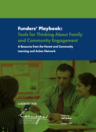 Funders' Playbook: Tools for Thinking About Family and Community Engagement