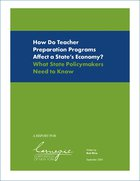 How Do Teacher Preparation Programs Affect a State's Economy? What State Policymakers Need to Know