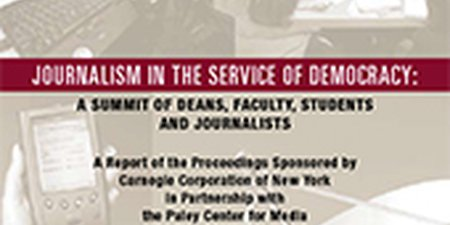 Journalism in the Service of Democracy: A Summit of Deans, Faculty, Students and Journalists
