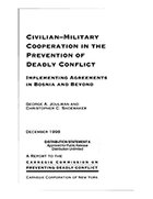 Civilian-Military Cooperation in the Prevention of Deadly Conflict: Implementing Agreements in Bosnia and Beyond