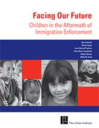 Facing Our Future. Children in the Aftermath of Immigration Enforcement