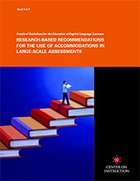 Practical Guidelines for the Education of English Language Learners: Research-Based Recommendations for the Use of Accommodations in Large-Scale Assessments