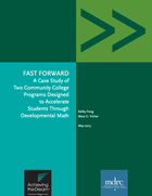 Fast Forward - A Case Study of Two Community College Programs Designed to Accelerate Students Through Developmental Math