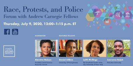 Andrew Carnegie Fellows Forum on Race, Protests, and Police